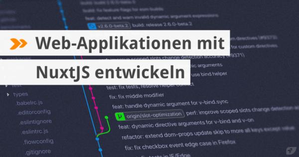 Web-Applikationen mit NuxtJS entwickeln.