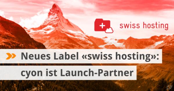 Neues Label «swiss hosting»: cyon ist Launch-Partner