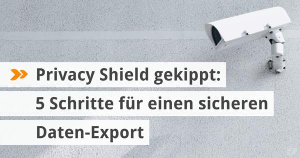 Nach dem Ende von Privacy Shield: Wie können amerikanische Internet-Dienste weiterhin genutzt werden?